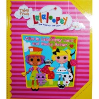 Tales Of Alice In Lalaloopsy Land And Wacky Hatter Book