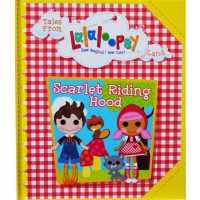Tales Of Lalaloopsy Land Scarlet Riding Hood Book